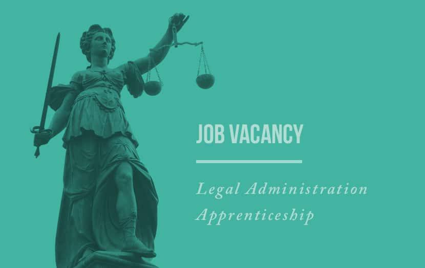 job vacancy legal administration apprentice